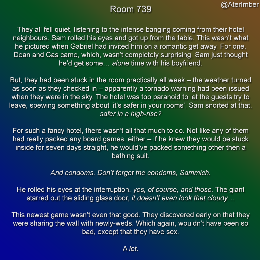 AterImber.com - Writing - Throw Away Fics - Room 739 Visual Preview - SPN, Supernatural, SPNFanfiction, SPNFanfics, Dean Winchester, Castiel, Destiel, Sam Winchester, Gabriel, Sabriel, Funny Stories, Short Stories, Indie Author, Patreon, Patreon Creator